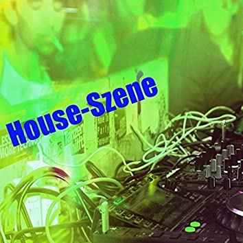 House-Szene