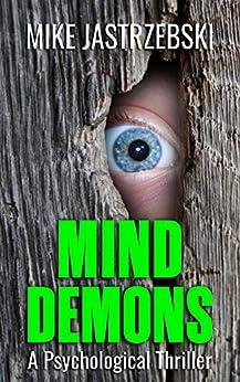 Mind Demons: A Psychological Thriller by [Mike Jastrzebski]