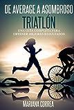 De Average a Asombroso Triatlon: Una...
