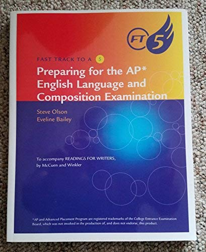 Fast Track to a 5 Preparing for the AP English Language and Composition exam To accompany Readings for Writings by McCue