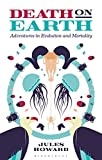 Death on Earth: Adventures in Evolution and Mortality (Hardcover)