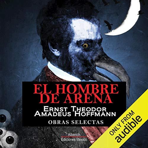 El hombre de arena [The Sandman] Audiobook By E.T.A. Hoffmann cover art