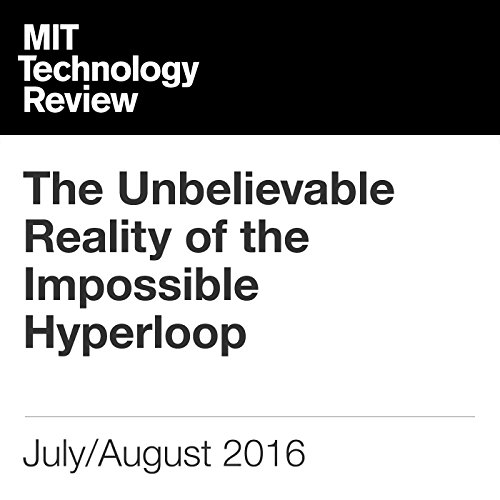 Couverture de The Unbelievable Reality of the Impossible Hyperloop
