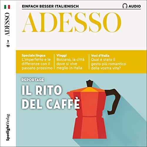 ADESSO Audio - Il rito del caffé. 2/2019 Titelbild