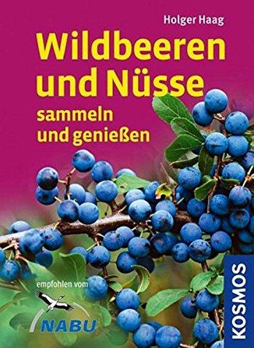 Haag, Holger<br />Wildbeeren und Nüsse sammeln und genießen