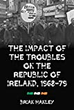 The impact of the Troubles on the Republic of Ireland, 1968-79: Boiling Volcano? - Brian Hanley