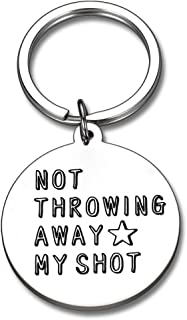 Not Away My Shot keychain Hamilton Musical Merchandise Gifts for Women Men Boys Girls Teen Kids Broadway Musical Fan Inspi...