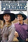 Beyond the Prairie: The True Story of Laura Ingalls...
