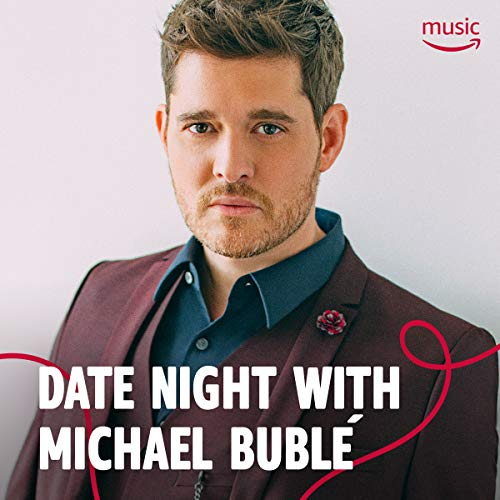 Date Night with Michael Bublé