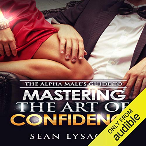 Couverture de The Alpha Male's Guide to Mastering the Art of Confidence