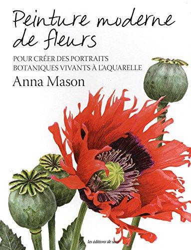 PEINTURE MODERNE DE FLEURS (French Edition)