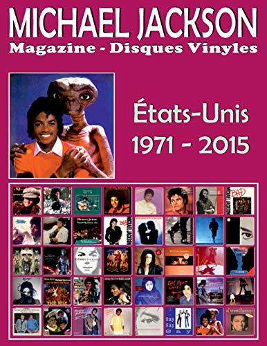 Michael Jackson - Magazine Disques Vinyles - États-Unis (1971 - 2015): Discographie éditée par Motown and Epic - Guide couleur.