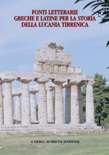Fonti Letterarie Greche E Latine Per La Storia Della Lucania Tirrenica (Studia Archaeologica, Band 115)