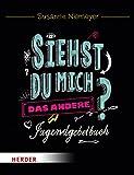 Siehst du mich?: Das andere Jugendgebetbuch - Susanne Niemeyer