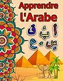Apprendre l'arabe: Apprendre l'arabe débutant, Apprendre l'arabe enfant, Alphabet arabe,...