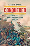 Conquered: Why the Army of Tennessee Failed (Civil War America)
