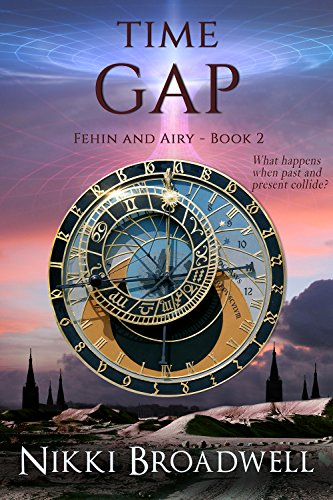 Book: Time Gap - What happens when past and present collide? (Airy and Fehin Book 2) by Nikki Broadwell