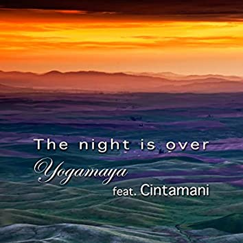 The Night Is Over (feat. Cintamani)
