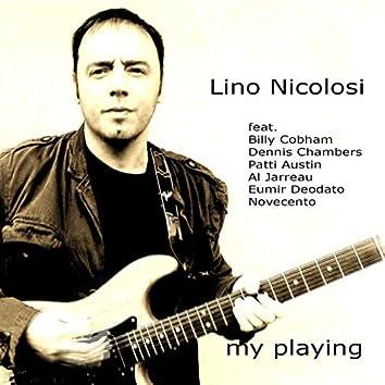 Lino Nicolosi (My Playing) [feat. Billy Cobham, Dennis Chamber, Al Jarreau, Eumir Deodato, Patti Austin, Novecento]