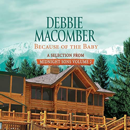 Because of the Baby     A Selection from Midnight Sons, Volume 2              De :                                                                                                                                 Debbie Macomber                               Lu par :                                                                                                                                 Dan John Miller                      Durée : 4 h et 53 min     Pas de notations     Global 0,0