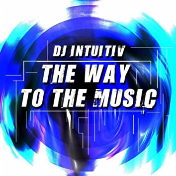 The Way To The Music