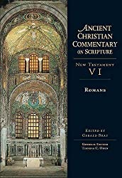 Romans (Ancient Christian Commentary on Scripture, NT Volume 6), Edited by Gerald L. Bray