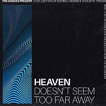 Heaven (Doesn't Seem Too Far Away)