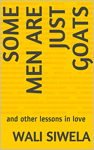 Some Men Are Just Goats: and other lessons in love (English Edition) PDF Books