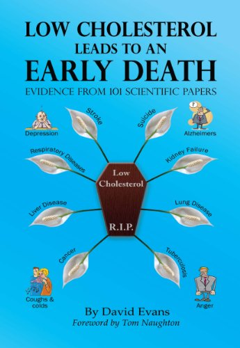 Low Cholesterol Leads to an Early Death: Evidence from 101 Scientific Papers (English Edition) PDF Books