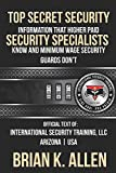Top Secret Information That Higher Paid Security Specialists Know: and Minimum Wage Security Guards Don't!