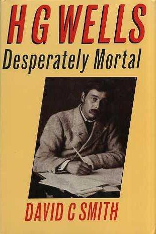 Download H.G. Wells: Desperately Mortal : A Biography 0300036728