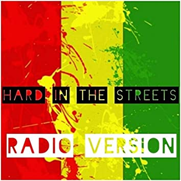 Hard in the Streets (Radio Version) [feat. Talmigila]