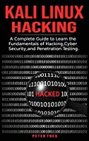 Kali Linux Hacking: A Complete Guide to Learni the Fundamentals of Hacking, Cyber Security, and Penetration Testing.
