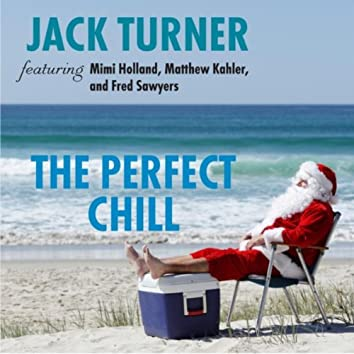 The Perfect Chill (feat. Mimi Holland, Matthew Kahler & Fred Sawyers)