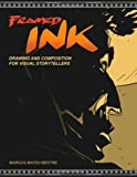Framed Ink: Drawing and Composition for Visual Storytellers...