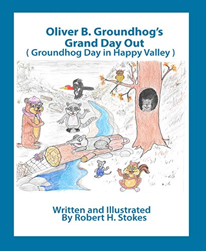 Oliver B. Groundhog's Grand Day Out: Groundhog Day in Happy Valley (English Edition)