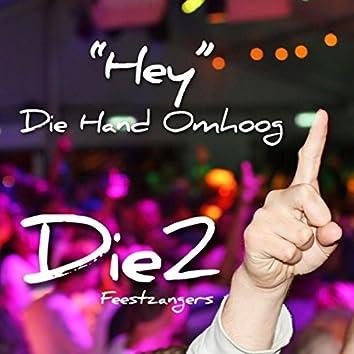 Hey (Die Hand Omhoog)