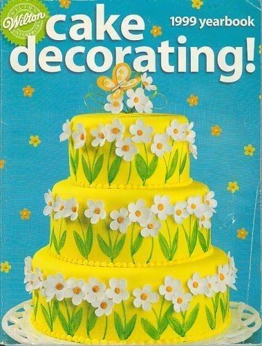 Wilton Cake Decorating: 1999 Yearbook