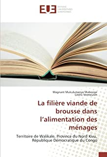 La filière viande de brousse dans l'alimentation des ménages: Territoire de Walikale, Province du Nord Kivu, République Démocratique du Congo (French Edition)