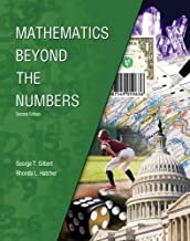 Mathematics Beyond the Numbers 2nd edition by HATCHER RHONDA L, GILBERT GEORGE T (2014) Paperback