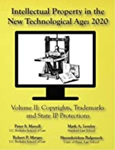 Intellectual Property in the New Technological Age 2020 Vol. II Copyrights, Trademarks and State IP Protections