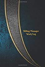 Billing Manager Work Log: Work Journal, Work Diary, Log - 126 pages, 6 x 9 inches (Orange Logs/Work Log)