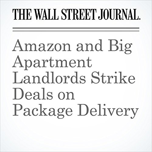 Amazon and Big Apartment Landlords Strike Deals on Package Delivery copertina