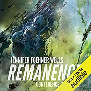 Remanence     Confluence, Book 2              By:                                                                                                                                 Jennifer Foehner Wells                               Narrated by:                                                                                                                                 Susanna Burney,                                                                                        Mark Linden                      Length: 12 hrs and 14 mins     12 ratings     Overall 4.0