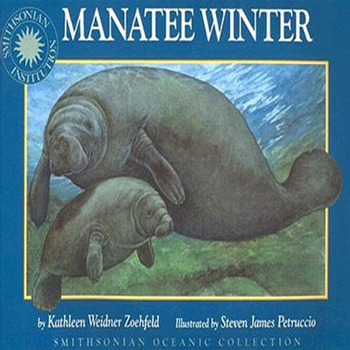 Manatee Winter     A Smithsonian Oceanic Collection Book              By:                                                                                                                                 Kathleen Weidner Zoehfeld                               Narrated by:                                                                                                                                 Peter Thomas                      Length: 9 mins     1 rating     Overall 5.0
