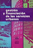 GESTIÓN Y FINANCIÓN DE LOS SERVICIOS URBANOS.