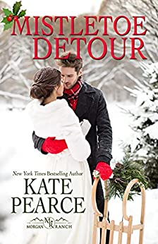 Mistletoe Detour (The Millers of Morgan Valley) by [Kate Pearce]
