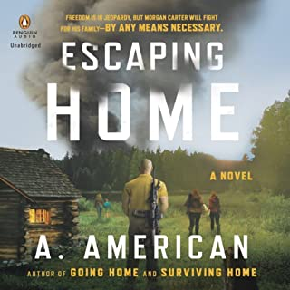 Escaping Home     A Novel              Written by:                                                                                                                                 A. American                               Narrated by:                                                                                                                                 Duke Fontaine                      Length: 8 hrs and 41 mins     20 ratings     Overall 4.7