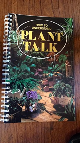 How to understand plant talk: The book that helps you ' listen ' to your plants