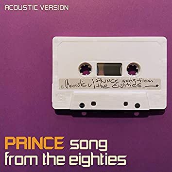 Prince Song from the Eighties (Acoustic Version)